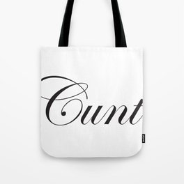 Sophisticated Ignorance - Cunt. Tote Bag