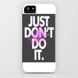 Just dont do it iPhone Case