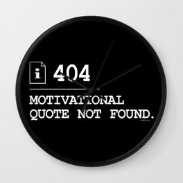 Motivational Quote Not Found 404 Wall Clock