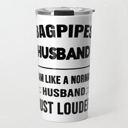 Bagpipes Husband Like A Normal Husband Just Louder Travel Mug