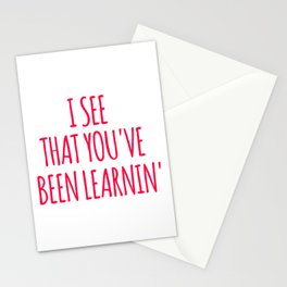 I See That You've Been Learnin' Stationery Cards