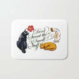 Don't Sweat the Small Stuff Bath Mat