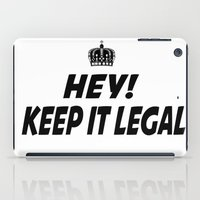 lawyer iPad Cases featuring Keep It Legal by ThreeWords