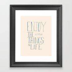 Enjoy the little things in life Framed Art Print