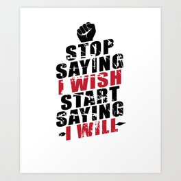 Cool Fitness Exercise Stop Saying Wish Say Will Art Print