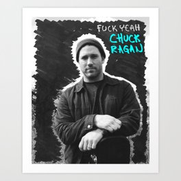 fuck yeah chuck ragan Art Print
