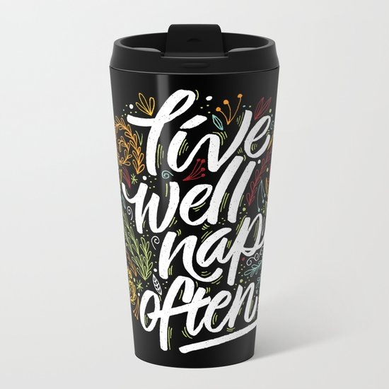 live well, nap often Metal Travel Mug