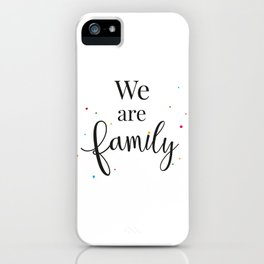 We are family iPhone Case