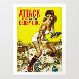 Attack of the 50 Foot Derby Girl Art Print