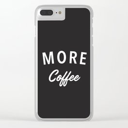 More Coffee Clear iPhone Case