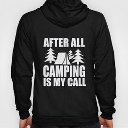 Camping After All My Call Camping Van Camper Gift Hoody