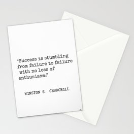 Success is stumbling from failure to failure with no loss of enthusiasm. Winston S. Churchill Stationery Cards