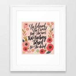 Pretty Swe*ry: She Believed She Could... Framed Art Print
