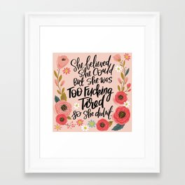 Pretty Swe*ry: She Believed She Could... Framed Art Print