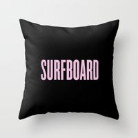 surfboard Throw Pillows featuring SURFBOARD by Trash Magic