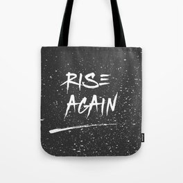 Inspirational Poster - Rise Again (Black & White) Tote Bag