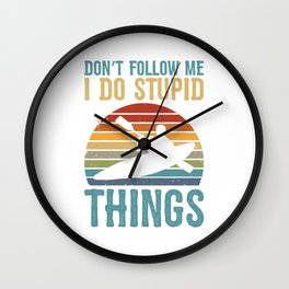 Don't Follow Me I Do Stupid Things Vintage Kayaking Wall Clock