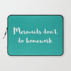 Mermaids Homework Funny Quote Laptop Sleeve