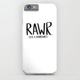 Rawr. I'm a Dinosaur iPhone Case