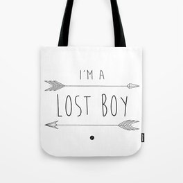 I'm A Lost Boy Tote Bag