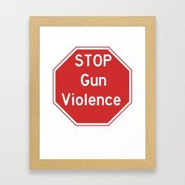 Stop Gun Violence Gun Control Shirt Framed Art Print