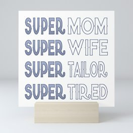 Super Tailor Mom Mini Art Print