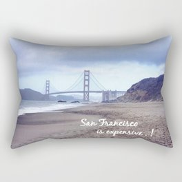 San Francisco is expensive  Rectangular Pillow