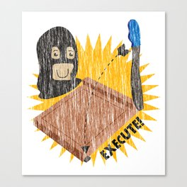 Execute! Canvas Print