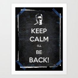 keep calm I'll be back Art Print