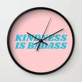 kindness is badass Wall Clock