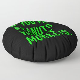 IF YOU PAY PEANUTS YOU GET MONKEYS Floor Pillow