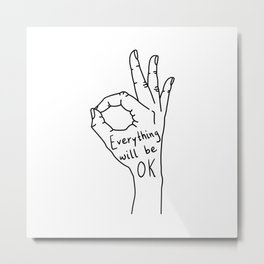 Everything Will Be OK Metal Print