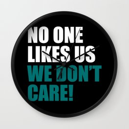 No one like us we don't care Wall Clock
