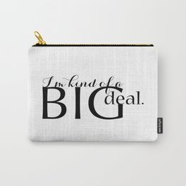 I'm Kind of a Big Deal Vain Typography Carry-All Pouch