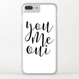 french quote you me oui, french poster, love sign,love quote,i love you,valentines day,gift for him Clear iPhone Case