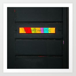 be optimistic Art Print
