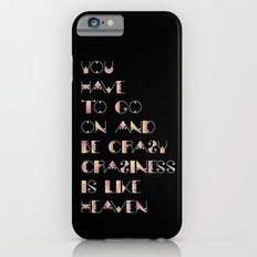 Craziness is like heaven iPhone 6s Slim Case