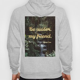 Be water, my friend (gold) Hoody