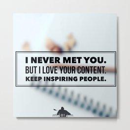 Keep Inspiring People Metal Print