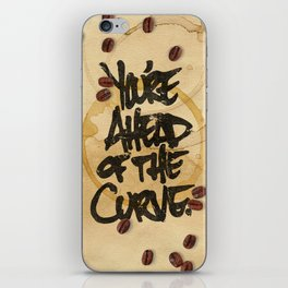 You're Ahead of the Curve. iPhone Skin