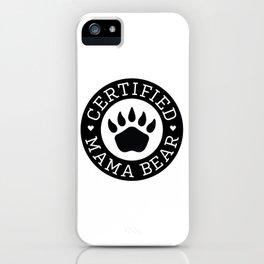 Certified Mama Bear iPhone Case