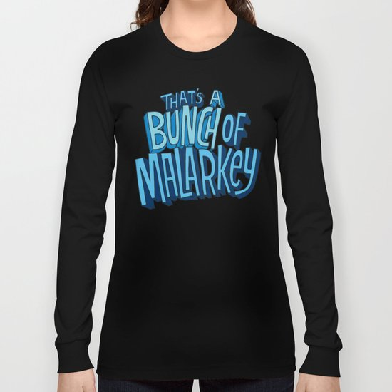 Malarkey Long Sleeve T-shirt