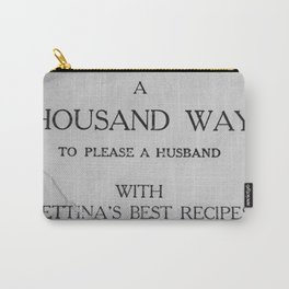 That's a lot of husband pleasing... Carry-All Pouch