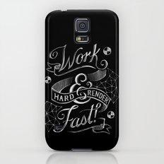 Work Hard & Render Fast! Slim Case Galaxy S5