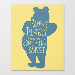 Rumbly in my Tumbly Time for Something Sweet - Pooh inspired Print Canvas Print