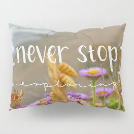 Explore Forever Pillow Sham