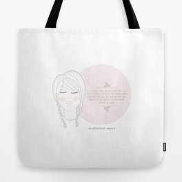 She Will be Loved Tote Bag