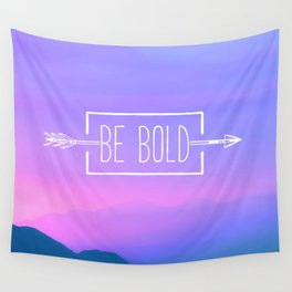 Be Bold Wall Tapestry