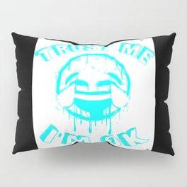 I'm OK (BLUE) Pillow Sham