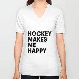 Ice Hockey Makes me Happy Unisex V-Neck